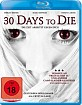 30 Days to Die (Neuauflage) Blu-ray