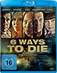 6 Ways To Die Blu-ray