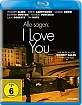 Alle sagen: I Love You Blu-ray