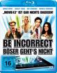 Be Incorrect - Böser geht's nicht Blu-ray