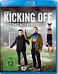 Kicking Off - Alles tanzt nach meiner Pfeife! Blu-ray