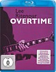 Lee Ritenour - Overtime (Neuauflage) Blu-ray