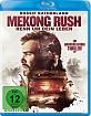 Mekong Rush - Renn um dein Leben Blu-ray