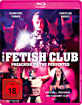 The Fetish Club - Preaching to the Perverted Blu-ray