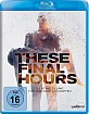 These Final Hours (Neuauflage) Blu-ray