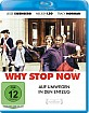Why Stop Now - Auf Umwegen in d...