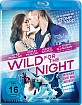 Wild for the Night - Ein