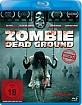 Zombie Dead Ground Blu-ray