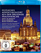 Festliches Adventskonzert 2013 aus der Dresdner Frauenkirche Blu-ray