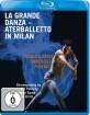 La grande danza - Aterballetto in Milan Blu-ray