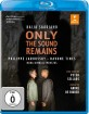 Only the Sound Remains (Kaija Saariaho) Blu-ray