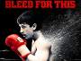 "Miles Teller als ""Pazmanian Devil"" im Sportlerdrama ""Bleed for this"" im 3. Quartal 2017 auf Blu-ray Disc"