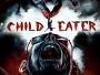 """Er hat es auf ihre Augen abgesehen! - Horror-Thriller """"Child Eater"""" ab 25.05. auf Blu-ray Disc"""