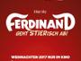 """Animationsfilm """"Ferdinand - Geht STIERisch ab!"""" erscheint auf Blu-ray in 2D und 4K sowie schließlich auch in 3D"""