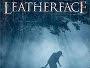 """Horror-Prequel """"Leatherface"""" wird im Dezember 2017 auch im Steelbook, Digipak und Mediabook veröffentlicht"""