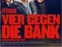 """Wolfgang Petersens Krimi-Komödie """"Vier gegen die Bank"""" ab Weihnachten im Kino und im 1. Halbjahr 2017 auf Blu-ray"""