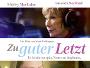 """Shirley MacLaine und Amanda Seyfried in der Tragikomödie """"Zu guter Letzt"""" ab 25.08. auf Blu-ray Disc verfügbar"""
