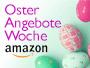 Amazon.de: Oster-Angebote Woche um einen Tag verlängert