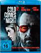Cold comes the Night (Blu-ray + Digital HD UV Copy  - RARITÄT IM LUXUS-SCHUBER - NEU & OVP! - Überweisung oder gebührenlos: PayPal For Friends!