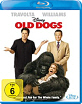 Old Dogs - Daddy oder Deal Blu-ray