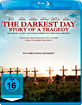 The Darkest Day - Story Of A Tragedy (Störkanal Edition) Blu-ray
