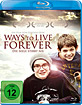 Ways to Live Forever - Die Seele stirbt nie Blu-ray