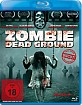 Zombie Dead Ground Blu-ray