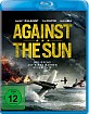 Against the Sun (Neuauflage) Blu-ray