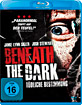 Beneath the Dark - Tödliche Bestimmung Blu-ray