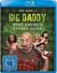 Big Daddy - Make America Stoned Again Blu-ray