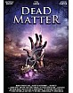 Dead Matter (Limited Hartbox Edition) Blu-ray
