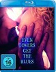 Even Lovers Get the Blues Blu-ray