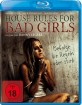 House Rules for Bad Girls (Neuauflage) Blu-ray