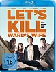 Let's Kill Ward's Wife - Die fiese Gattin muss weg! Blu-ray