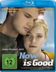 Now is Good - Jeder Moment zählt Blu-ray