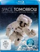 Space Tomorrow: Faszination Weltall - Abenteuer Raumstation Blu-ray