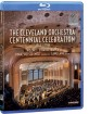 The Cleveland Orchestra - Centennial Celebration