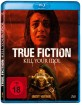 True Fiction - Kill your Idol Blu-ray