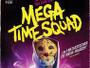 Mega-Time-Squad-News.jpg
