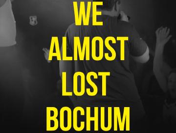 we_almost_lost_bochum_news.jpg
